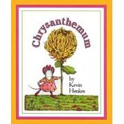 Chrysanthemum, Hardcover/Kevin Henkes