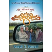 On the Road with the Oak Ridge Boys: Forty Years of Untold Stories and Adventures, Paperback/Joseph S. Bonsall