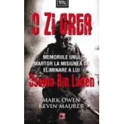 O zi grea. Memoriile unui martor la misiunea de eliminare a lui Osama Bin Laden - Mark Owen
