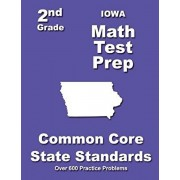 Iowa 2nd Grade Math Test Prep: Common Core State Standards, Paperback/Teachers' Treasures