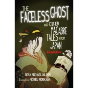 """Lafcadio Hearn's """"The Faceless Ghost"""" and Other Macabre Tales from Japan: A Graphic Novel, Paperback"""