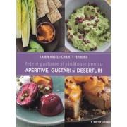 Retete gustoase si sanatoase pentru aperitive, gustari si deserturi/Karen Ansel, Charity Ferreira