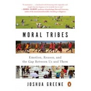 Moral Tribes: Emotion, Reason, and the Gap Between Us and Them, Paperback