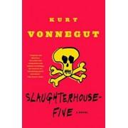 Slaughterhouse-Five: Or the Children's Crusade, a Duty-Dance with Death, Paperback/Kurt Vonnegut