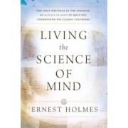 Living the Science of Mind, Paperback