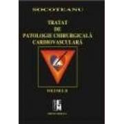 Tratat de patologie chirurgicala cardiovasculara vol. I+II- Socoteanu