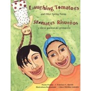 Laughing Tomatoes/Jitomates Risuenos: And Other Spring Poems/Y Otros Poemas de Primavera, Paperback/Francisco X. Alarcon