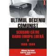 Ultimul Deceniu Comunist Vol. 2 Scrisoare Catre Radio Europa Libera 1986-1989 - Mihnea Berindei