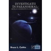 Investigatii in paranormal Reteaua energetica a pamantului - Bruce L. Cathie