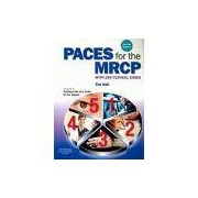 PACES FOR THE MRCP - WITH 250 CLINICAL CASES