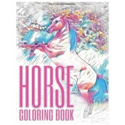 Horse Coloring Book: A Grayscale Adult Coloring Book with Beautiful Photos of Horses in Wonderful Natue Scenes for Relaxation, Adorable Hor, Paperback/Pretty and Grey Publishing