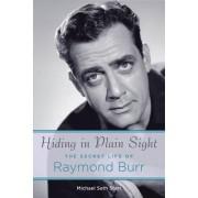 Hiding in Plain Sight: The Secret Life of Raymond Burr