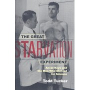 The Great Starvation Experiment: Ancel Keys and the Men Who Starved for Science, Paperback