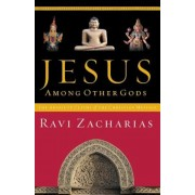 Jesus Among Other Gods: The Absolute Claims of the Christian Message, Paperback