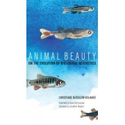 Animal Beauty - On the Evolution of Biological Aesthetics (Nusslein-Volhard Christiane)(Cartonat) (9780262039949)