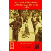 Meta-Translation Lao Zi's DAO de Jing (1-37)