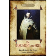 The Dark Night of the Soul: (2nd. ed.) Translated by David Lewis; with Corrections and Introductory Essay by Benedict Zimmerman, O.C.D. (Aziloth B, Paperback/Saint John Of the Cross