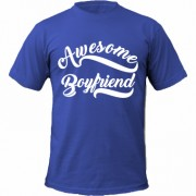 Tricou Awesome Boyfriend