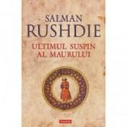 Ultimul suspin al maurului - Salman Rushdie Hardcover