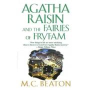 Agatha Raisin and the Fairies of Fryfam: An Agatha Raisin Mystery, Paperback