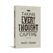 Taking Every Thought Captive, Paperback/Mark R. Laaser