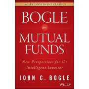 Bogle on Mutual Funds: New Perspectives for the Intelligent Investor, Hardcover/John C. Bogle