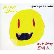 Video Delta Garage A Trois - Always Be Happy But Stay Evil - CD