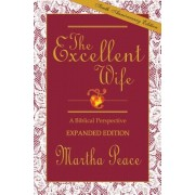 The Excellent Wife: A Biblical Perspective, Paperback