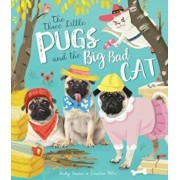 Three Little Pugs and the Big Bad Cat, Paperback/Becky Davies
