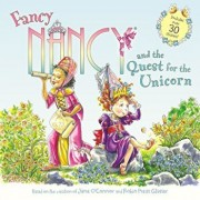 Fancy Nancy and the Quest for the Unicorn, Paperback/Jane O'Connor