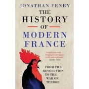 History of Modern France. From the Revolution to the War with Terror, Paperback/Jonathan Fenby