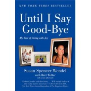 Until I Say Good-Bye: My Year of Living with Joy, Paperback