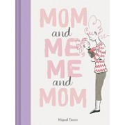 Mom and Me, Me and Mom (Mother Daughter Gifts, Mother Daughter Books, Books for Moms, Motherhood Books), Hardcover/Miguel Tanco