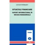 Situatiile financiare suport informational in decizia manageriala - Lucian Patrascu