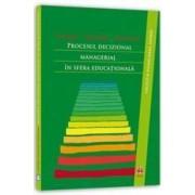 Procesul decizional managerial in sfera educationala - Ionel Papuc Monica Albu Nicolae Jurcau
