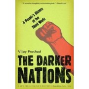The Darker Nations A Peoples History of the Third World