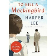 To Kill a Mockingbird: A Graphic Novel, Hardcover/Harper Lee