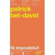 Fa Imposibilul - Patrick Bet-David