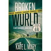 Broken World, Paperback/Kate L. Mary