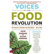 Voices of the Food Revolution: You Can Heal Your Body and Your World--With Food!, Paperback/John Robbins