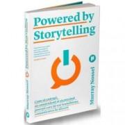 Powered by Storytelling.Cum sa extragi sa construiesti si sa prezinti povesti care iti vor transforma comunicarea in afa