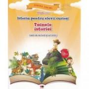 Istoria pentru elevii curiosi. Tainele istoriei
