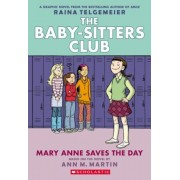 Mary Anne Saves the Day: Full-Color Edition (the Baby-Sitters Club Graphix #3), Paperback