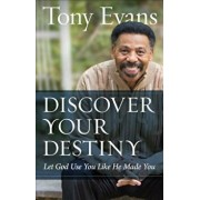 Discover Your Destiny: Let God Use You Like He Made You, Paperback/Tony Evans