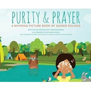 Purity & Prayer: Faceless Edition: A Rhyming Picture Book of Sacred Rulings, Hardcover/Ameena Bint Abdir Rahman