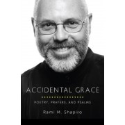 Accidental Grace: Poetry, Prayers, and Psalms, Paperback