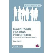 Social Work Practice Placements by Sue Jones