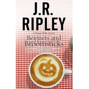 Beignets and Broomsticks: A Cozy Caf' Mystery Set in Smalltown Arizona, Hardcover