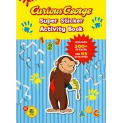 Curious George Super Sticker Activity Book [With 500 Stickers], Paperback