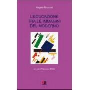 Angelo Broccoli L'educazione tra le immagini del moderno ISBN:9788867092130